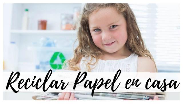 Cómo reciclar papel en casa