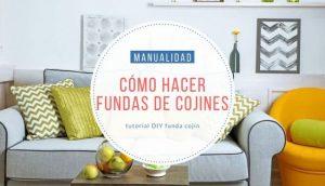 Como hacer Fundas de Cojines en Casa